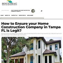 How to ensure your home construction company in Tampa FL is legit?
