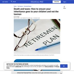Death and taxes: How to ensure your inheritance goes to your children and not the taxman