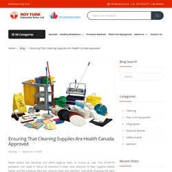 Ensuring That Cleaning Supplies Are Health Canada Approved