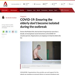 COVID-19: Ensuring the elderly don't become isolated during the outbreak