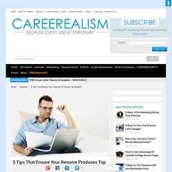 5 Tips to Ensuring Your Resume Produces Top Results