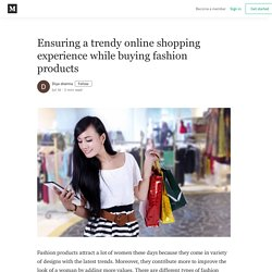 Ensuring a trendy online shopping experience while buying fashion products