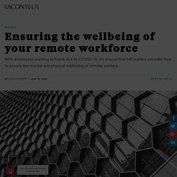 Ensuring the wellbeing of your remote workforce