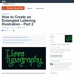How to Create an Entangled Lettering Illustration - Part 2