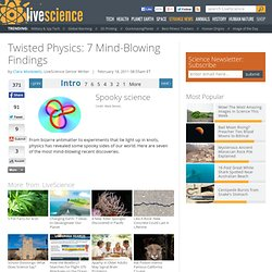 Twisted Physics: 7 Mind-Blowing Findings | Spooky Entanglement, Antimatter & Nuclear Fusion