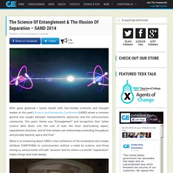 The Science Of Entanglement & The Illusion Of Separation – SAND 2014