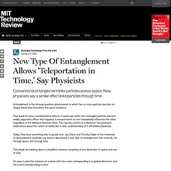 New Type Of Entanglement Allows 'Teleportation in Time,' Say Physicists