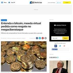 Entenda o bitcoin, moeda virtual pedida como resgate no megaciberataque