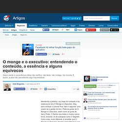 O monge e o executivo: entendendo o conteúdo, a essência e alguns equívocos - Artigos - Administração e Negócios