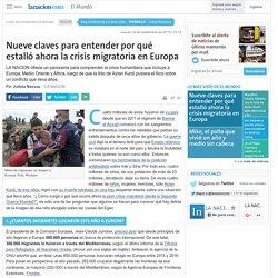 Nueve claves para entender por qué estalló ahora la crisis migratoria en Europa