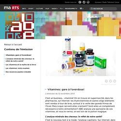RTS 12/11/13 A BON ENTENDEUR - Vitamines: gare à l'overdose!
