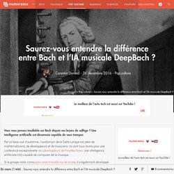 Saurez-vous entendre la différence entre Bach et l'IA musicale DeepBach ? - Pop culture