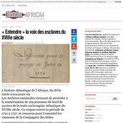 «Entendre» la voix des esclaves du XVIIIe siècle