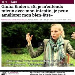 Giulia Enders: «Si je m'entends mieux avec mon intestin, je peux améliorer mon bien-être»