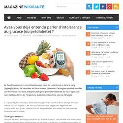 Avez-vous déjà entendu parler d'intolérance au glucose (ou prédiabète) ?