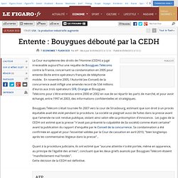 Flash Eco : Entente : Bouygues débouté par la CEDH