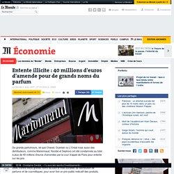 Entente illicite : 40 millions d'euros d'amende pour de grands noms du parfum