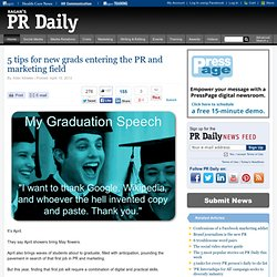 5 tips for new grads entering the PR and marketing field