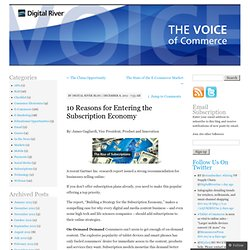 10 Reasons for Entering the Subscription Economy | The Voice of E-Commerce