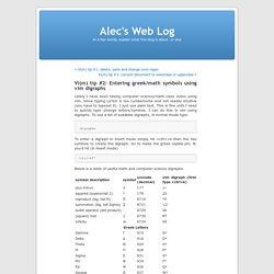Vi(m) tip #2: Entering greek/math symbols using vim digraphs « Alec's Web Log