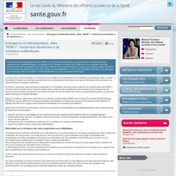 """MINISTERE DE LA SANTE 18/08/10 Emergence d'entérobactéries, dites """"NDM-1"""", hautement résistantes à de nombreux antibiotiques"""