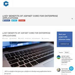 5 Key Benefits of Asp.net Core for Enterprise Applications