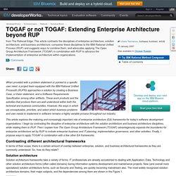 TOGAF or not TOGAF: Extending Enterprise Architecture beyond RUP