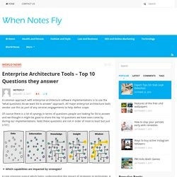 Enterprise Architecture Tools – Top 10 Questions they answer - When Notes Fly
