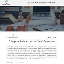 Enterprise Architecture for Small Businesses