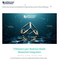 3 Reasons your Business should Leverage Enterprise Blockchain Solutions