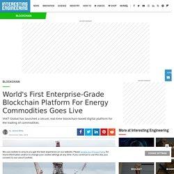 World's First Enterprise-Grade Blockchain Platform Goes Live