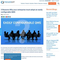 5 Reasons Why your enterprise must adopt an easily configurable QMS