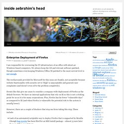 inside aebrahim's head » Enterprise Deployment of Firefox