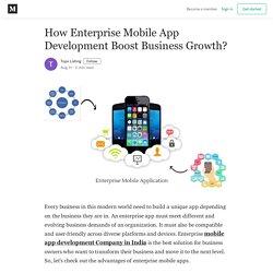 How Enterprise Mobile App Development Boost Business Growth?