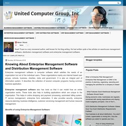 Knowing About Enterprise Management Software and Distribution Management Software