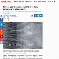How to use machine learning in today's enterprise environment