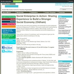 Social Enterprise in Action: Sharing Experience to Build a Stronger Social Economy (Oldham)