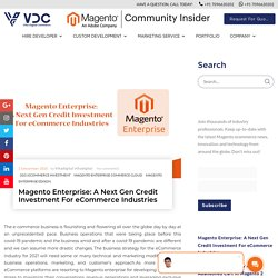 Magento Enterprise : 2021 Credit Investment For eCommerce Industries