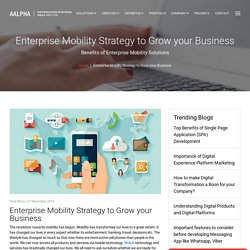 Enterprise Mobility Strategy to Grow your Business