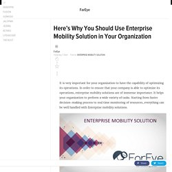 Here's Why You Should Use Enterprise Mobility Solution in Your Organization