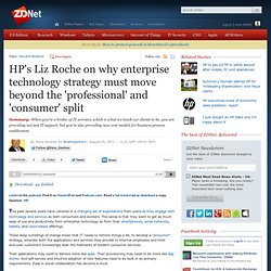 HP's Liz Roche on why enterprise technology strategy must move beyond the 'professional' and 'consumer' split