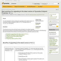 Enterprise Support - Symantec Corp. Best practices for upgrading to Symantec Endpoint Protection 12.1.2 - Nightly
