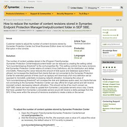 How to reduce the number of content revisions stored in Symantec Endpoint Protection ManagerInetpubcontent folder in SEP SBE.