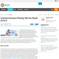 Enterprise Resource Planning: Why You Should Go For It