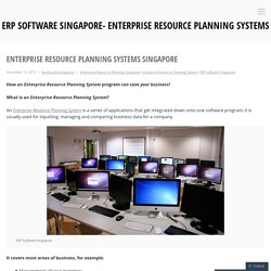 ERP Software Singapore for your Enterprise Resource Planning Needs