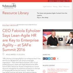 CEO Fabiola Eyholzer Says Lean-Agile HR are Key to Enterprise Agility - at SAFe Summit 2016 - SolutionsIQ