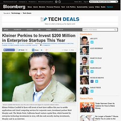 Kleiner Perkins to Invest $200 Million in Enterprise Startups This Year