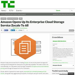 Amazon Opens Up Its Enterprise Cloud Storage Service Zocalo To All