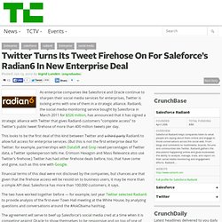 Twitter Turns Its Tweet Firehose On For Saleforce's Radian6 In New Enterprise Deal
