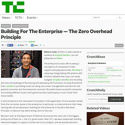 Building For The Enterprise — The Zero Overhead Principle